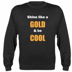 Bluza (raglan) Shine like a gold & be cool