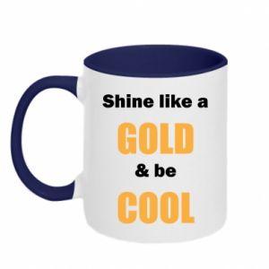 Kubek dwukolorowy Shine like a gold & be cool