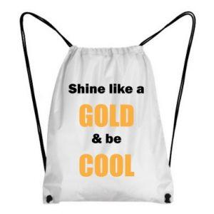 Plecak-worek Shine like a gold & be cool