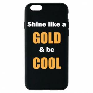 Etui na iPhone 6/6S Shine like a gold & be cool