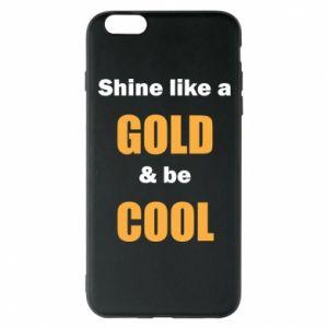 Etui na iPhone 6 Plus/6S Plus Shine like a gold & be cool