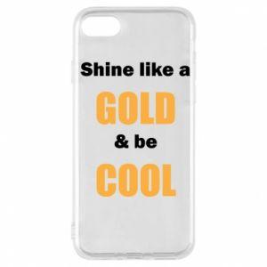 Etui na iPhone 7 Shine like a gold & be cool