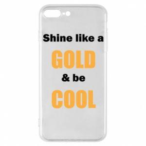 Etui do iPhone 7 Plus Shine like a gold & be cool
