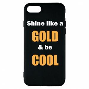 Etui na iPhone 8 Shine like a gold & be cool