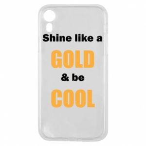 Etui na iPhone XR Shine like a gold & be cool