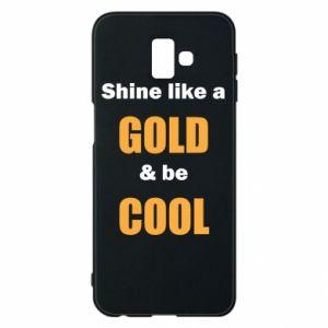 Etui na Samsung J6 Plus 2018 Shine like a gold & be cool