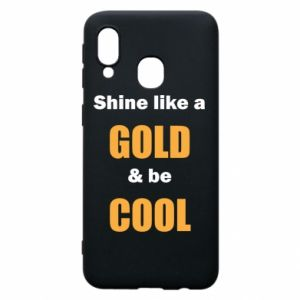 Etui na Samsung A40 Shine like a gold & be cool
