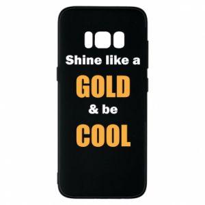 Etui na Samsung S8 Shine like a gold & be cool
