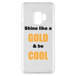 Etui na Samsung S9 Shine like a gold & be cool