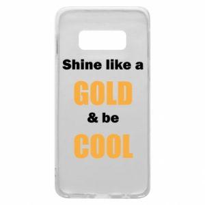 Etui na Samsung S10e Shine like a gold & be cool