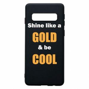 Etui na Samsung S10 Shine like a gold & be cool