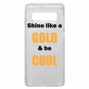 Etui na Samsung S10+ Shine like a gold & be cool