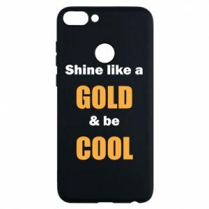Etui na Huawei P Smart Shine like a gold & be cool