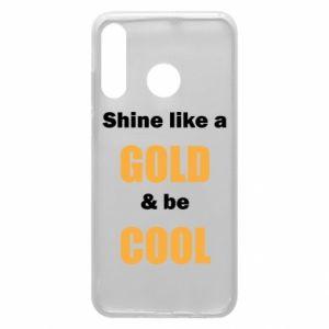 Etui na Huawei P30 Lite Shine like a gold & be cool