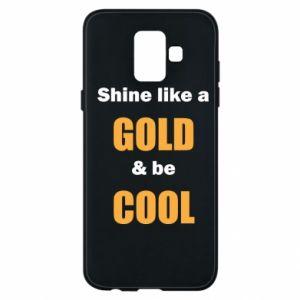 Etui na Samsung A6 2018 Shine like a gold & be cool