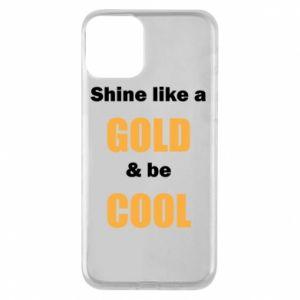 Etui na iPhone 11 Shine like a gold & be cool