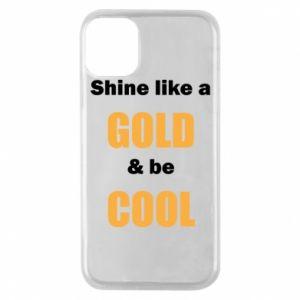 Etui na iPhone 11 Pro Shine like a gold & be cool