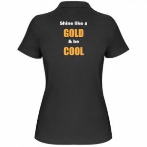 Koszulka polo damska Shine like a gold & be cool