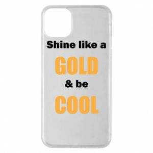 Etui na iPhone 11 Pro Max Shine like a gold & be cool