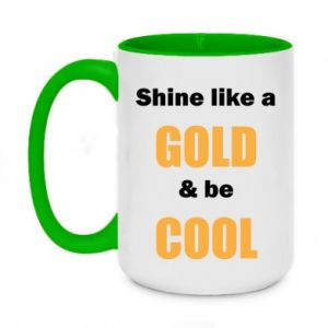 Kubek dwukolorowy 450ml Shine like a gold & be cool