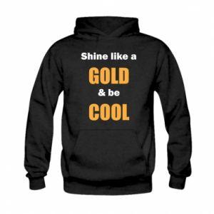 Bluza z kapturem dziecięca Shine like a gold & be cool