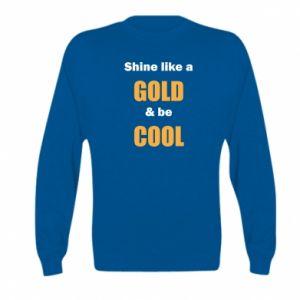 Bluza dziecięca Shine like a gold & be cool