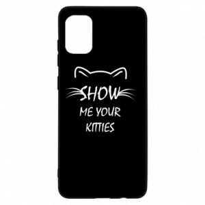 Samsung A31 Case Show me your kitties