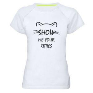 Damska koszulka sportowa Show me your kitties - PrintSalon