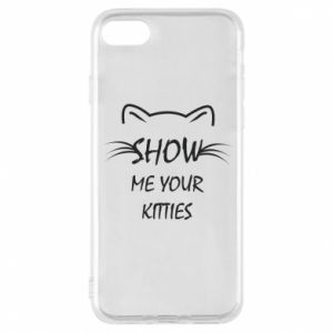 iPhone 8 Case Show me your kitties