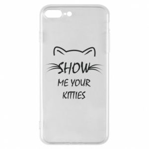 iPhone 8 Plus Case Show me your kitties