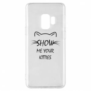 Samsung S9 Case Show me your kitties