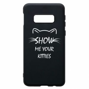 Samsung S10e Case Show me your kitties