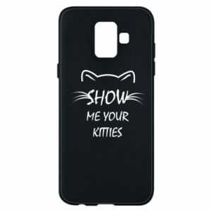 Samsung A6 2018 Case Show me your kitties
