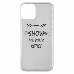iPhone 11 Case Show me your kitties