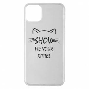iPhone 11 Pro Max Case Show me your kitties