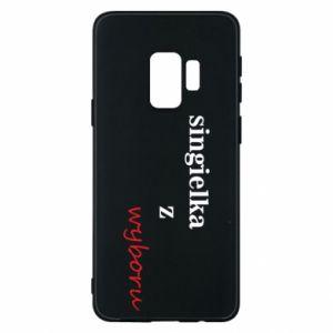 Phone case for Samsung S9 Single by choice - PrintSalon