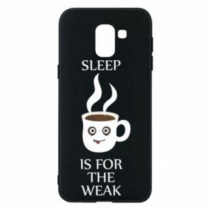Etui na Samsung J6 Sleep is for the weak
