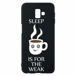 Etui na Samsung J6 Plus 2018 Sleep is for the weak