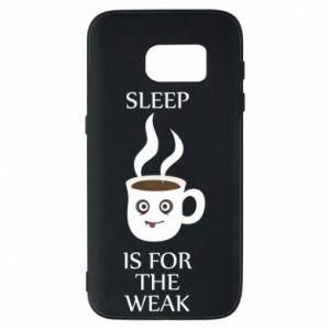 Etui na Samsung S7 Sleep is for the weak