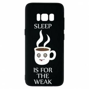 Etui na Samsung S8 Sleep is for the weak