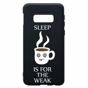 Etui na Samsung S10e Sleep is for the weak