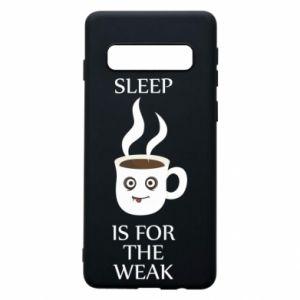 Etui na Samsung S10 Sleep is for the weak