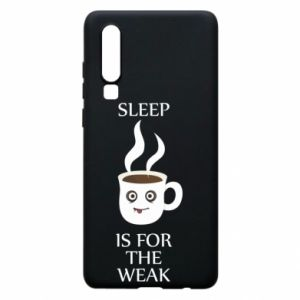 Etui na Huawei P30 Sleep is for the weak