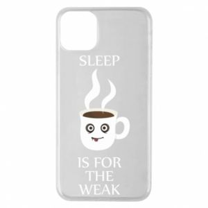 Etui na iPhone 11 Pro Max Sleep is for the weak