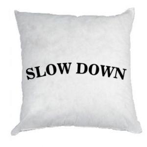 Poduszka Slow down