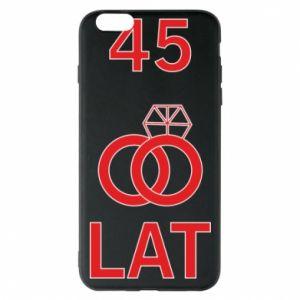 Phone case for iPhone 6 Plus/6S Plus Wedding 45 years - PrintSalon