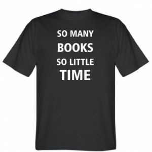 T-shirt So many books so little time