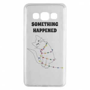 Samsung A3 2015 Case Something happened