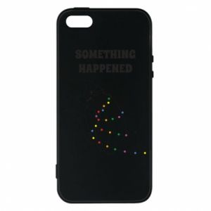 Phone case for iPhone 5/5S/SE Something happened