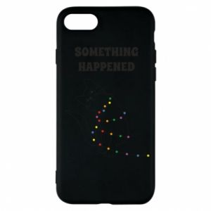 Phone case for iPhone 8 Something happened